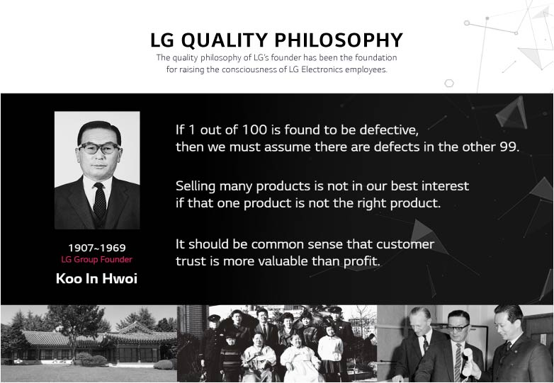 LG is extremely customer focus and continuous improvement organization